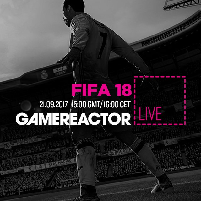 Today on GR Live: FIFA 18