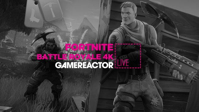 Today on GR Live we're playing Fortnite: Battle Royale in 4K