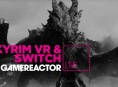 Today on GR Live: Skyrim on Switch and in VR