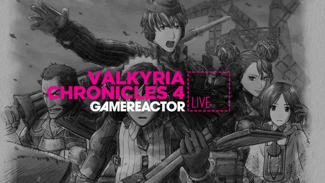 Today on GR Live: Valkyria Chronicles 4