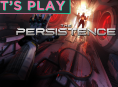 Watch us play through the start of The Persistence on PC