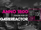 We take charge in Anno 1800 on today's livestream