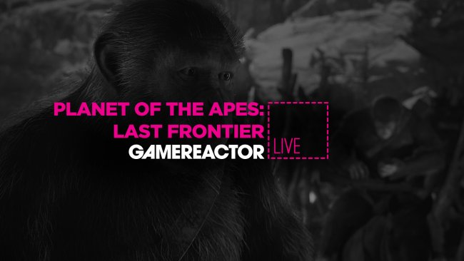 Today on GR Live: Planet of the Apes: Last Frontier