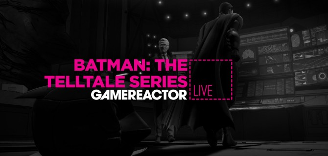 Today on GR Live: Batman: The Telltale Series Episode Two