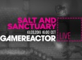 Today on Gamereactor Live: Salt and Sanctuary