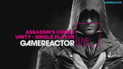Assassin's Creed: Unity (Single Player) - Livestream Replay