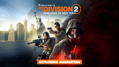 The Division 2: Warlords of New York - Exploring Manhattan (Sponsored)