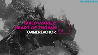 Guild Wars 2: Heart of Thorns - Livestream Replay