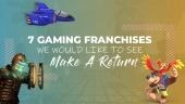 7 Gaming Franchises We Would Like To See Make A Return