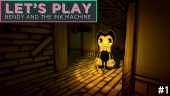Let's Play - Bendy and the Ink Machine