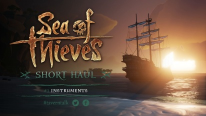 Sea of Thieves - Short Haul #1: Instruments