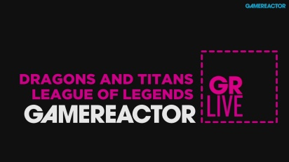 Dragons and Titans & League of Legends - Livestream Replay