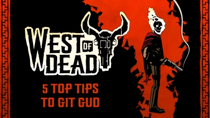 West of Dead - Top Tips on How to Git Gud (Sponsored)
