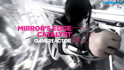 Mirror's Edge Catalyst - Livestream Replay
