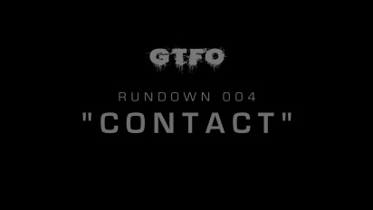 GTFO - Rundown 004 'Contact' Trailer