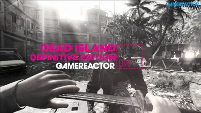 DEAD ISLAND: DEFINITIVE EDITION - LIVESTREAM REPLAY