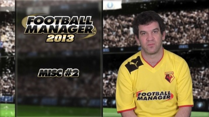Football Manager 2013 - Misc #2 Video Blog