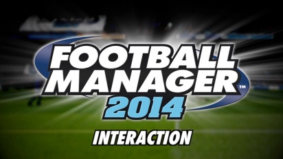 Football Manager 2014  - Video Blog: Interactions