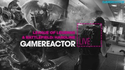 League of Legends & Battlefield Hardline - Livestream Replay