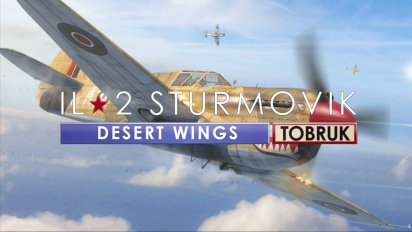 IL-2 Sturmovik: Desert Wings - TOBRUK Expansion - Announcement Trailer