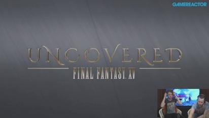 Final Fantasy XV - Uncovered Event Livestream Replay
