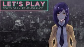 Tokyo Dark: Remembrance - Let's Play