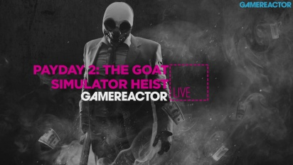 Payday 2: Goat Simulator DLC - Livestream Replay